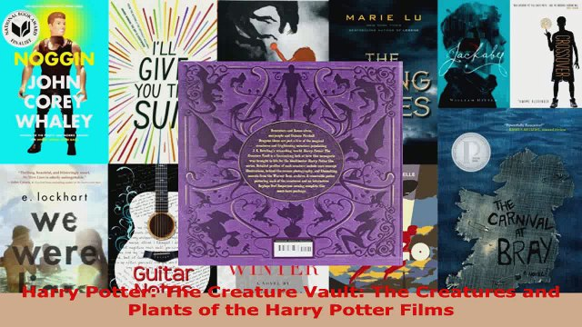 Read  Harry Potter The Creature Vault The Creatures and Plants of the Harry Potter Films EBooks Online