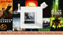 PDF Download  Why the Dreyfus Affair Matters Why X Matters Series Read Online