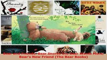 Read  Bear and Friends Bear Snores On Bear Wants More Bears New Friend The Bear Books EBooks Online