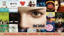 Read  The Making of FINAL FANTASY The Spirits Within EBooks Online