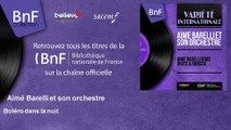 Aimé Barelli et son orchestre - Boléro dans la nuit