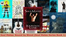 Read  Soul Mates Bound by Blood Soul Mates Series Book 1 Ebook Free