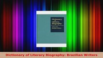 Read  Dictionary of Literary Biography Brazilian Writers Ebook Free
