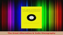 Read  The Great Alternative  Indie Discography Ebook Free