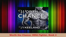 Download  Worth the Chance MMA Fighter Book 2 Ebook Online