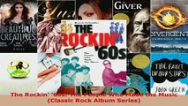Read  The Rockin 60s The People Who Made the Music Classic Rock Album Series Ebook Free