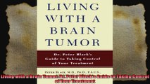 Living with a Brain Tumor Dr Peter Blacks Guide to Taking Control of Your Treatment