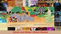 PDF Download  Elmer and Wilbur Elmer Books Read Online