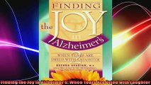 Finding the Joy in Alzheimers When Tears Are Dried with Laughter