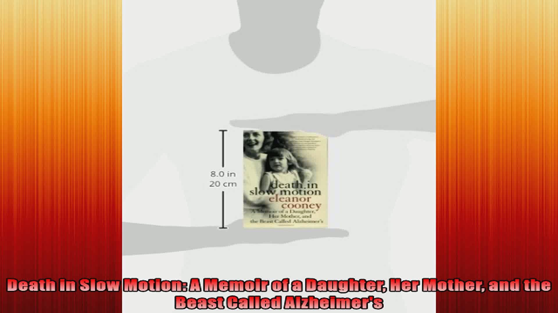 Death in Slow Motion A Memoir of a Daughter Her Mother and the Beast Called Alzheimers