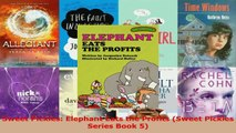 Download  Sweet Pickles Elephant Eats the Profits Sweet Pickles Series Book 5 PDF Online