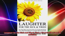 Laughter for the Sick and Tired Sick  Tired Series Special Addition