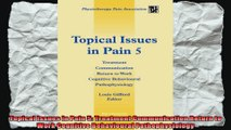 Topical Issues in Pain 5 Treatment Communication Return to Work Cognitive Behavioural