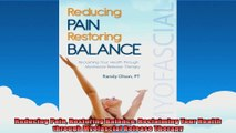 Reducing Pain Restoring Balance Reclaiming Your Health through Myofascial Release Therapy