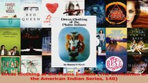 Download  Dress Clothing of the Plains Indians The Civilization of the American Indian Series 140 PDF Online