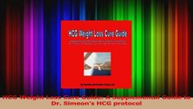 Read  HCG Weight Loss Cure Guide A Supplemental Guide to Dr Simeons HCG protocol PDF Online