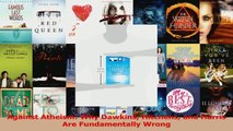 Against Atheism Why Dawkins Hitchens and Harris Are Fundamentally Wrong PDF