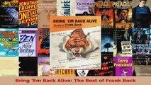 Download  Bring Em Back Alive The Best of Frank Buck PDF Free