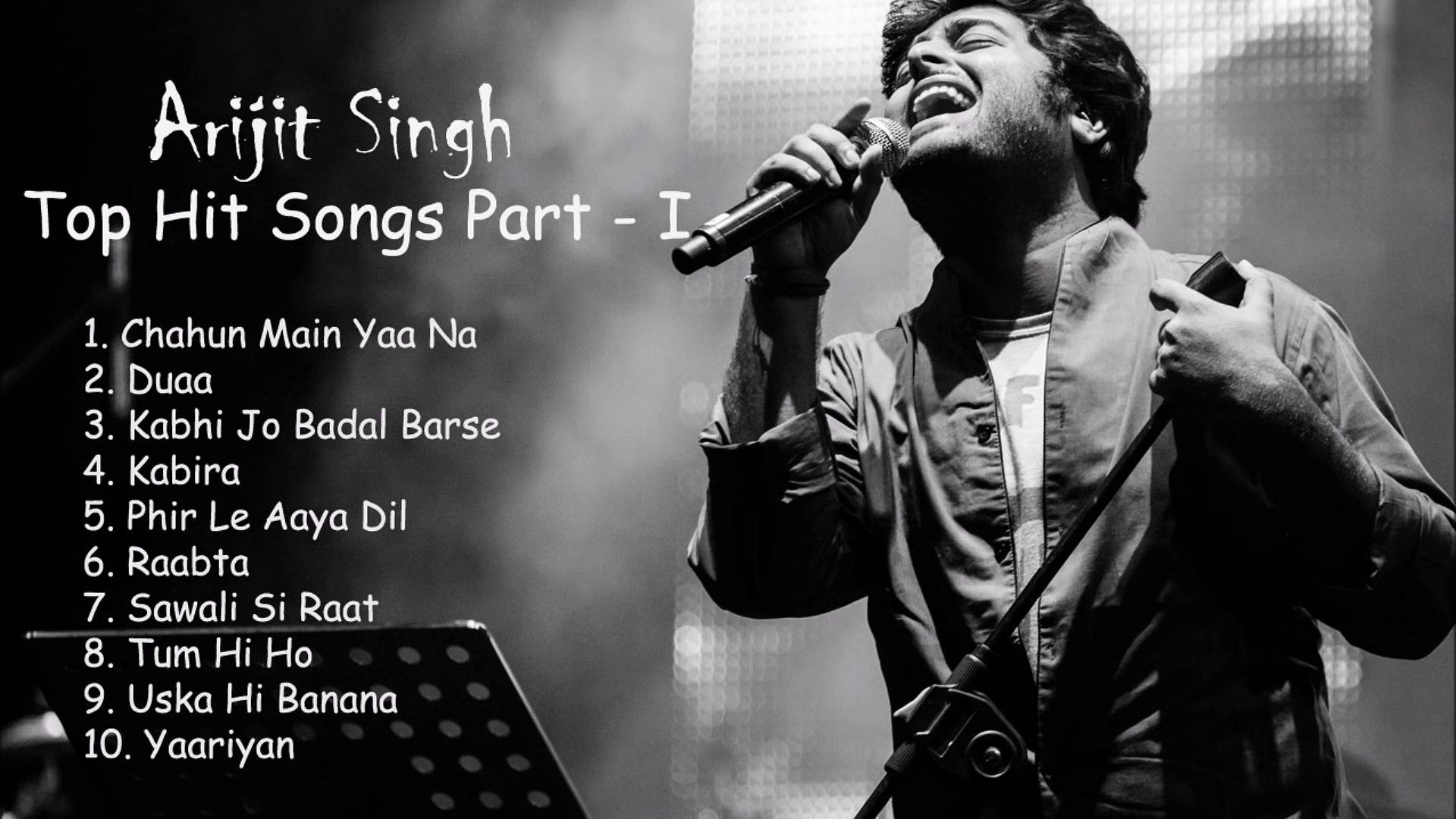 Arijit Singh Best Top Hit Songs Part - I _ Arijit Singh New Songs