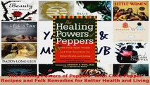 Read  The Healing Powers of Peppers With Chile Pepper Recipes and Folk Remedies for Better EBooks Online