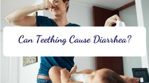 Can Teething Cause Diarrhea in Babies - Cause of Diarrhea in Teething Toddlers - Signs of Sickness - Teething Symptoms