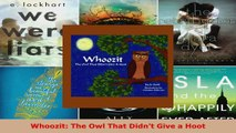 Read  Whoozit The Owl That Didnt Give a Hoot Ebook Free