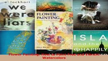 Read  Flower Painting How to Paint Free and Vibrant Watercolors PDF Online