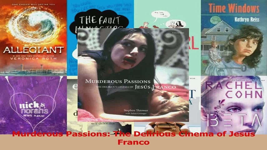 Pdf Download Murderous Passions The Delirious Cinema Of Jesus Franco Read Online Video Dailymotion