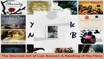 Read  The Discreet Art of Luis Bunuel A Reading of His Films PDF Free