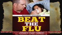 Beat the Flu Protect Yourself and Your Family From Swine Flu Bird Flu Pandemic Flu and