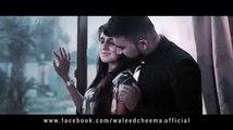Janay Kyoun - Waleed Cheema ft. Talal - Official Music Video