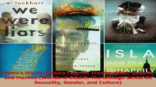 Memas House Mexico City On Transvestites Queens and Machos Worlds of Desire The Read Online