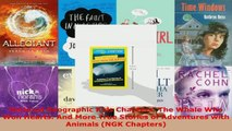Read  National Geographic Kids Chapters The Whale Who Won Hearts And More True Stories of EBooks Online