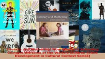 Literacy and Mothering How Womens Schooling Changes the Lives of the Worlds Children Download