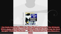 The Body Sculpting Bible for Men Workout Journal The Ultimate Mens Body Sculpting and
