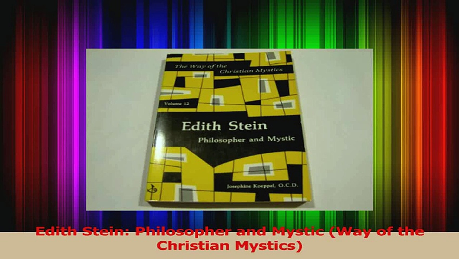 Edith Stein Philosopher and Mystic Way of the Christian Mystics Read Online