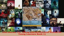 PDF Download  Lion Stories For Young Learners Animal Stories for Young Learners Book 1 PDF Full Ebook