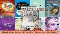 Read  Snow Leopard Amazing Photos  Fun Facts Book About Snow Leopard For Kids Remember Me PDF Free