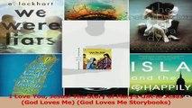 I Love You Jesus The Story of Marys Gift to Jesus God Loves Me God Loves Me Read Online