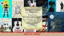 Read  Essentials of Classic Italian Cooking by Marcella Hazan Oct 27 1992 EBooks Online