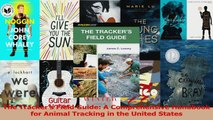 Download  The Trackers Field Guide A Comprehensive Handbook for Animal Tracking in the United PDF Free