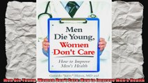 Men Die Young Women Dont Care How to Improve Mens Health