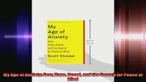 My Age of Anxiety Fear Hope Dread and the Search for Peace of Mind