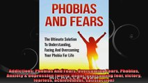 Addictions Phobias And Fears Overcoming Fears Phobias Anxiety  Depression worry doubt