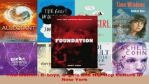 Download  Foundation Bboys Bgirls and HipHop Culture in New York PDF Online