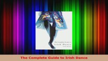 Read  The Complete Guide to Irish Dance EBooks Online