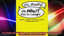 No Really We WANT You to Laugh Mental Illness and StandUp Comedy Transforming Lives