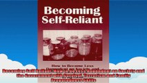 Becoming Self Reliant How to be Less Dependent on Society and the Government with