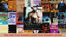 Read  The Last True Vampire Last True Vampire series PDF Online