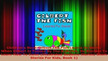 Download  Childrens BookGilbert The Fish Learns To Swim When Gilbert Is Teased By The Bullyfish PDF Free